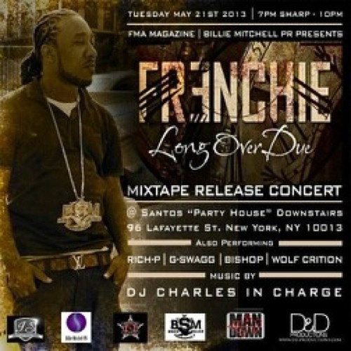 May 21st im opening up for 1017 BrickSquad Artist Frenchie and Waka Flocka For His Album Release I got about 9 tix left we gon have Santos On Tilt! Hit me up if you tryna come tix is $12