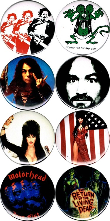 "porkmagazine:  THE BIGGEST & BEST BUTTONS FROM BLITZKRIEG!!! 3.5"" BIG. BIG. BIG. TEXAS CHAINSAW MASSACRE. RAT FINK, HOORAY FOR THE BAD GUYS. RONNIE JAMES DIO. CHARLES MANSON. ELVIRA IN HAIRSPRAY & AMERICAN FURY. MOTORHEAD IRON FIST & THE RETURN OF THE LIVING DEAD. BIG. BOLD. BLITZKRIEG BUTTONS FOR YOUR CRANKED UP, LOOK WHAT THE CAT DRAGGED IN, HERE COMES TROUBLE, LOCK UP YOUR DAUGHTERS LIFESTYLE. SMOKE 'EM IN THE BOYS ROOM AT THE PORK SHOP!!!  HEY! ALSO, I WANNA MAKE SOME NEW BIG BUTTONS. REBLOG THIS & MAKE A SUGGESTION & IF WE MAKE YOUR SUGGESTION WE'LL SEND YOU ONE!"