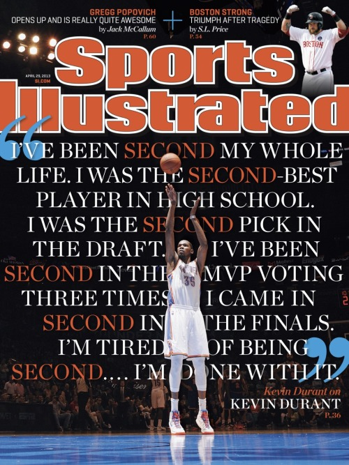 Much Respect to my Guy, KD, for making the cover of Sports Illustrated. I can't wait to read it. His ring is on the way…I mean RINGS!!!