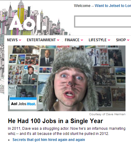 thisisdavestumblr:  AOL interviewed me on @100Jobs1Year for their career week. They caught me at my squirrelly best. There's a @10000Kevins mention too!