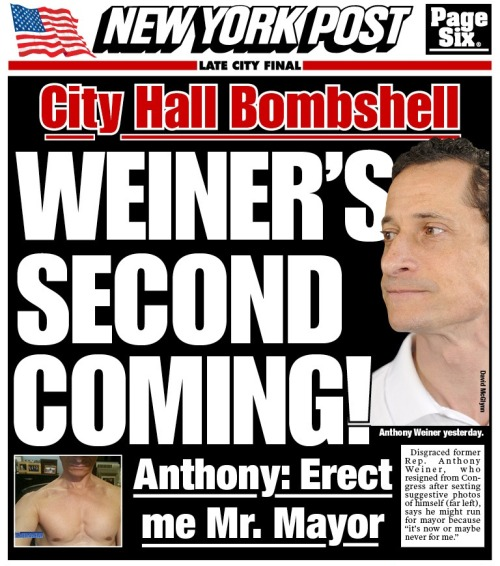 The NY Post on the return of Anthony Weiner