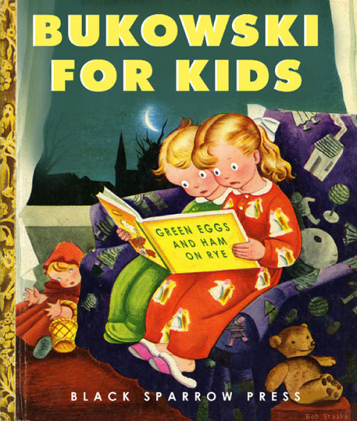 retrogasm:  Bukowski for Kids