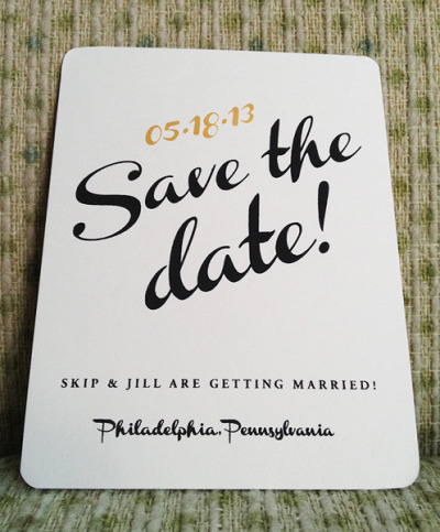 2/0 screen printed Save The Date. ink colors are gold and dark grey/black pantone. paper is 140lb. whip cream muscletone from french. the corner rounding was a really nice touch.