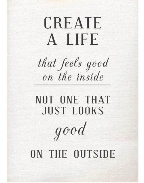 Create a life.