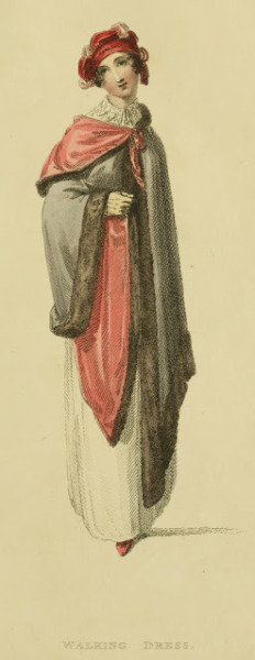 Walking dress, Ackermann's Repository, March 1814  She has a charming cloak and turban, does she not?