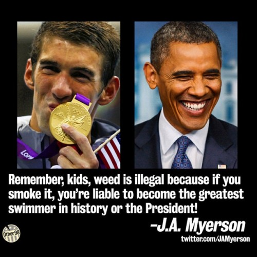 Real Talk. #obama #michaelphelps #cannabis  #legalizemarijuana