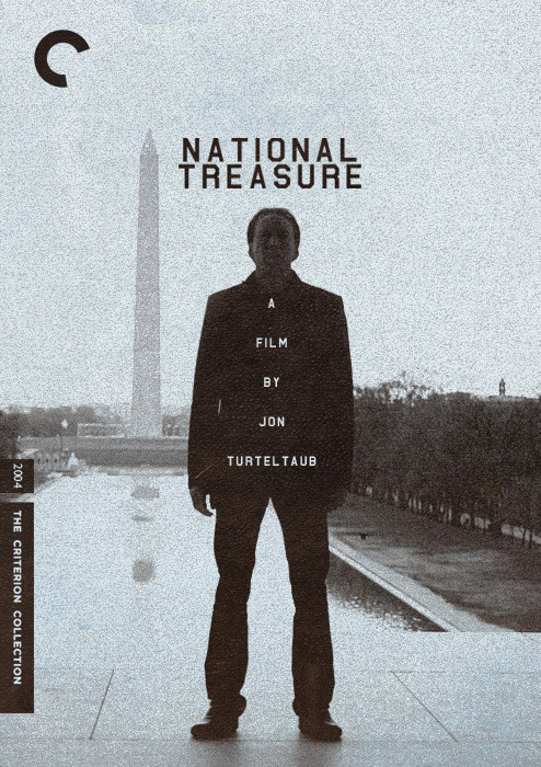 "National Treasure [2004] Honorable Mention entry by Daniel Pearson for the Fake Criterions Second Anniversary Cage Match. Paul Scheer: ""No man is bigger than the history, this cover tells that tale."""