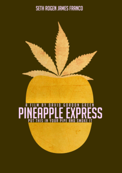 unofficialmovieposters:  Pineapple Express by Jan Wurtmann
