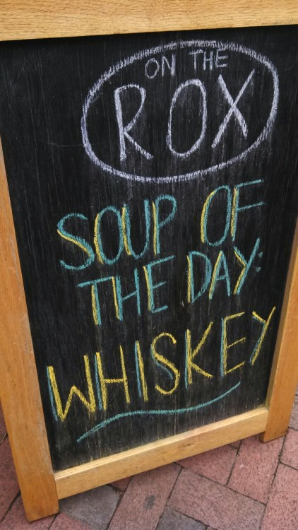 bestillmy8bitheart:  Soup of the day: whiskey.