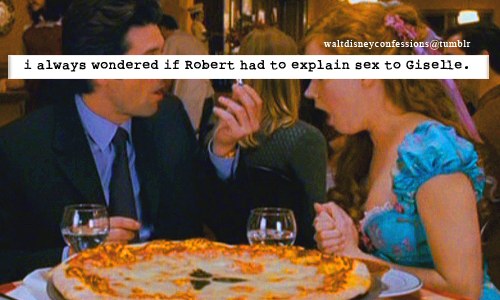 "waltdisneyconfessions:  ""i always wondered if Robert had to explain sex to Giselle."""