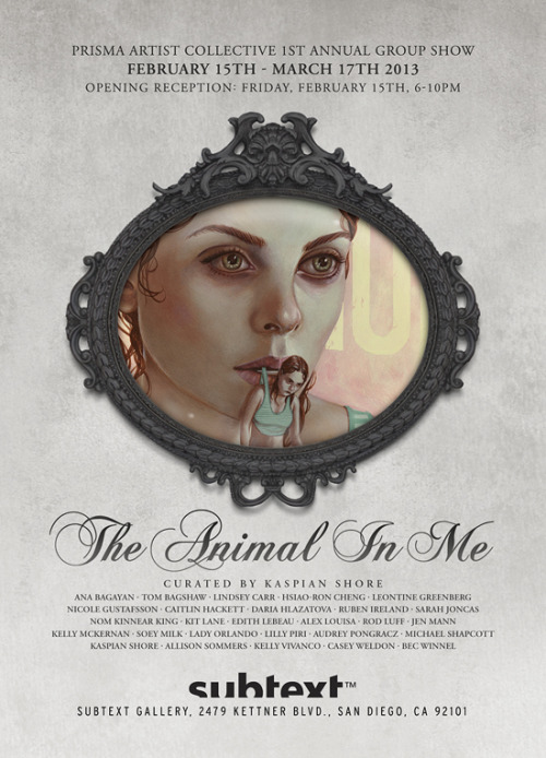 "Prisma's ""The Animal in Me"", opening next weekend at Subtext in San Diego."
