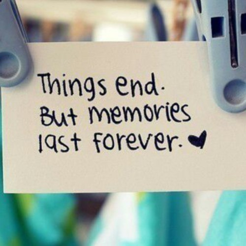#quote #things #end #memories #forever