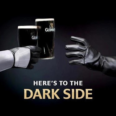 """Here's to the Dark Side"" - Guiness"