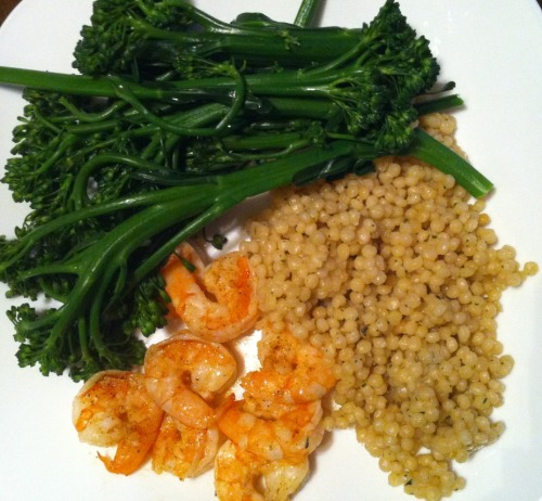 Healthy Dinner: -pearled couscous with herbs -sautéed shrimp with lemon, olive oil, garlic, and Cajun spices -broccolini steamed   -Courtney