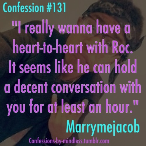 confessions-by-mindless:  Confession #131 Submitted by: marrymejacob.tumblr.com I know right. He's just so interesting, like there would probably be little to no awkward silences.