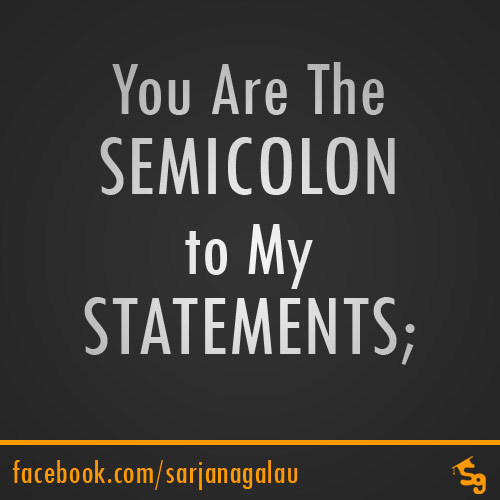 "sarjanagalau:  The C-based-language programmers' way to say ""You complete me""."