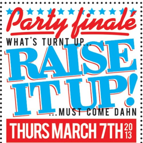 dayta:  Raise It Up! | Party Finale! | Thurs. March 7th 2013 | #R.I.P. We Just Killt Da Club | Sounds for the evening by: @dayta @squincyjones @elroyboogie @djklinch @dj_navo | 21+FREE / 18+$5 | Thanks for an amazing 4 years!! #Houston  (at Boondocks)