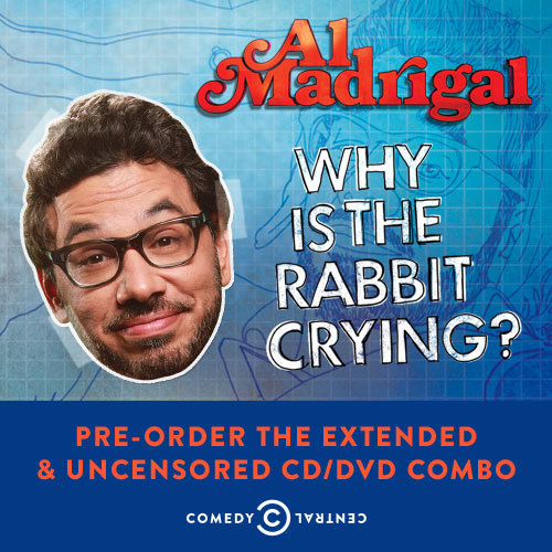 cabinetofoddities asked you:This question is for Al Madrigal! So my boyfriend does some stand up and considers himself an innovative, out-of-the box comedian. Today he told me about a (very) out-of-the-box bit he wants to do and I casually mentioned I didn't think it would work. The next thing I know, he's having a drama queen meltdown, telling me I'm so unbelievably negative and critical and just overall the worst. Please explain how a passing comment could evince such a total overreaction? Just tell him to quit acting like a baby & in the future not to run his half baked ideas by you and let you know after he works it out. That's what my wife says to me. colbertfan asked you:For Al: What's the weirdest thing that's ever happened to you behind the scenes at TDS? Weirdest and Coolest - Colbert popped into my office, a former storage closet, for 20 minutes to chit chat. girl4042 asked you:Al Madrical: If you were to train me for four weeks for a stand-up comedy competition or a major audition, and had 2 million dollars on the line, what would the training look like? What if I trained for eight weeks? Did you ever see Rocky 4? It'd look like the opposite of that. - - -  That's it for this installment of Ask a Professional Comedian. Many thanks to the great Al Madrigal for participating and to all of you who sent in questions! Al Madrigal: Why Is the Rabbit Crying premieres tomorrow at 11/10c.