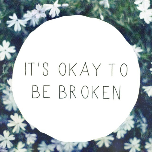hope-movement:  It's okay to be broken by Jacinta / hope-movement.tumblr.com