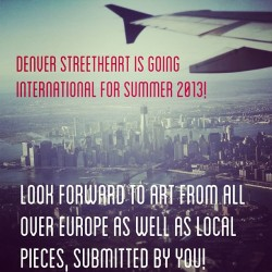denverstreetart:  We'll be all over exploring the streets of #London #Paris #Barcelona #Amsterdam and many more. While we're away we will be taking submissions for local Denver art. Please have cross streets or a business local for us to geo tag them with. Photos can be sent to adam@denverstreetheart.com http://bit.ly/163MQI1