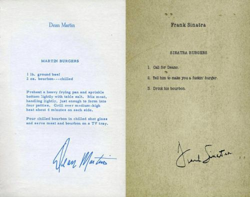 meganwest:  turnabout:  wendy-strawberry:  Burger recipes by Dean Martin and Frank Sinatra.  always reblog.  Still the best.  Yep. Worth another reblog.