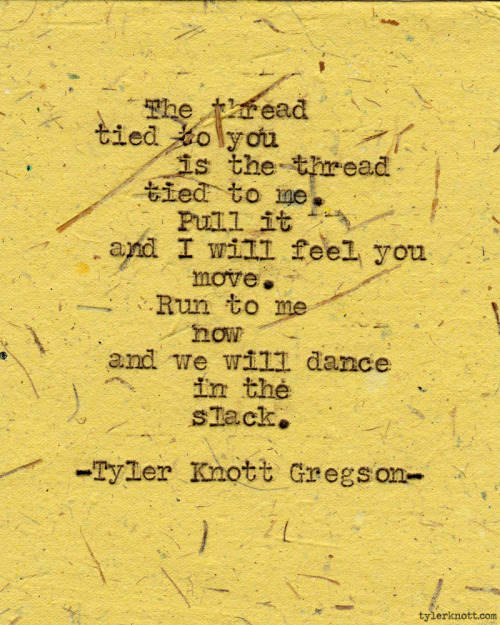 tylerknott:  Typewriter Series #298 by Tyler Knott Gregson  His writing is delicious.