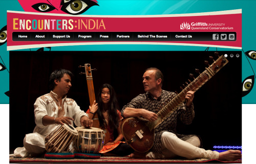 ENCOUNTERS:INDIA Festival  http://encountersfestival.com.au/ Brisbane - 70 events, 70 artists, 7 locations, 7 days - 13 to 19 May 2013