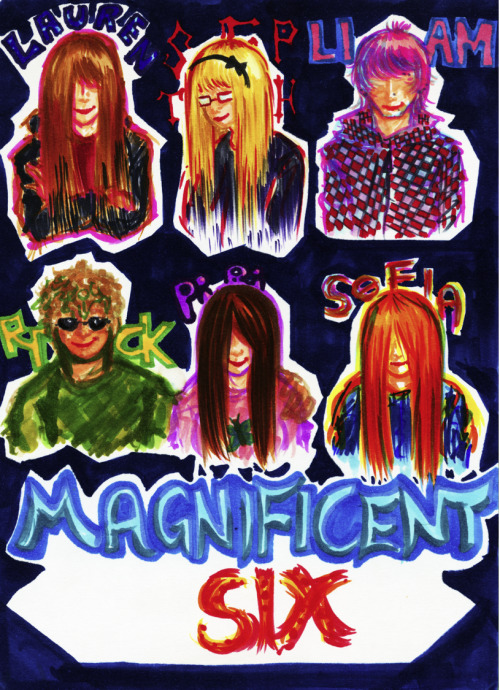 Illustraion of the Magnificent Six.Lauren/Steph/Liam/Rick/Piri/Sofia(Biocchi)drawn with Letraset & Copic [ciao] alcohol based markers
