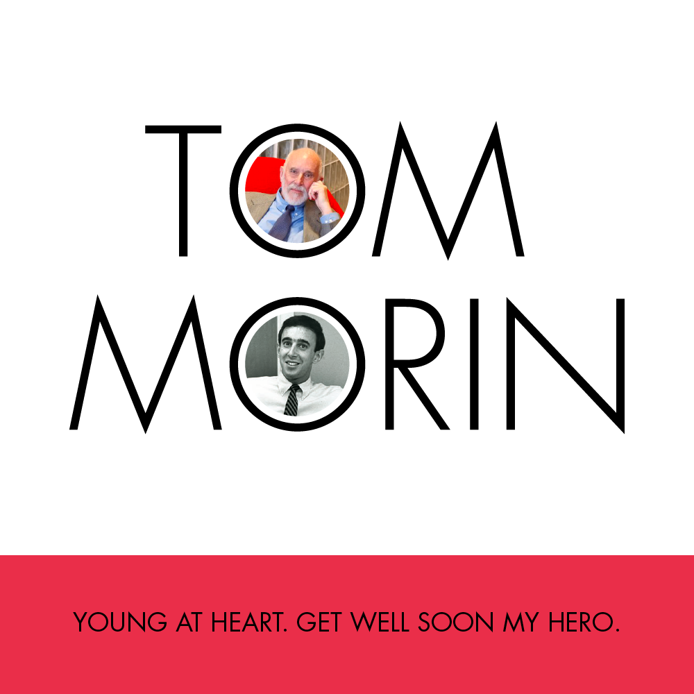 Get Well Soon Tom I've never met Tom, but he has been one of the greatest influences in my work & life. Tom is a friend, Tom is a mentor & Tom is a hero. Tom isn't well these days and I wish him the speediest recovery. Tom was kind enough to write this wonderful article last year:http://vsual.co/2011/09/building-a-life-in-graphic-design-tom-morin/He also has authored a book titled 'Threads of Influence', more about it here: http://vsual.co/2011/08/threads-of-influence-tom-morin/You can post your 'get well soon' messages below and I'll send a big fat card on everybody's behalf.