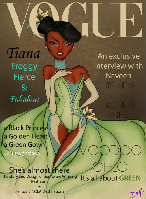 fuckyeablackart:  Vogue Disney Darlings - Tiana by *dantetyler
