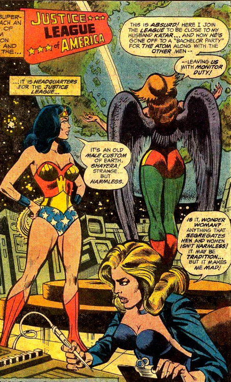 gailsimone:  superdames:  Somehow I doubt that a bachelor party thrown by the Justice League for a physics professor would be that much fun anyway.   —Justice League of America #151 (1978) by Gerry Conway & Dick Dillin, inked by Frank McLaughlin    On the one hand, I appreciate that they actually acknowledge gender inequity but…man. That hurts to read.  Somehow the idea of Hawkgirl actually having a butt is weird to me.