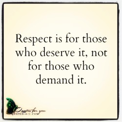 If you think you deserve respect, earn it!!! Hindi yan parang candy lang na nabibili sa tindahan. 🌀❓❗#friendlyreminder #mytsi #estag #squaready