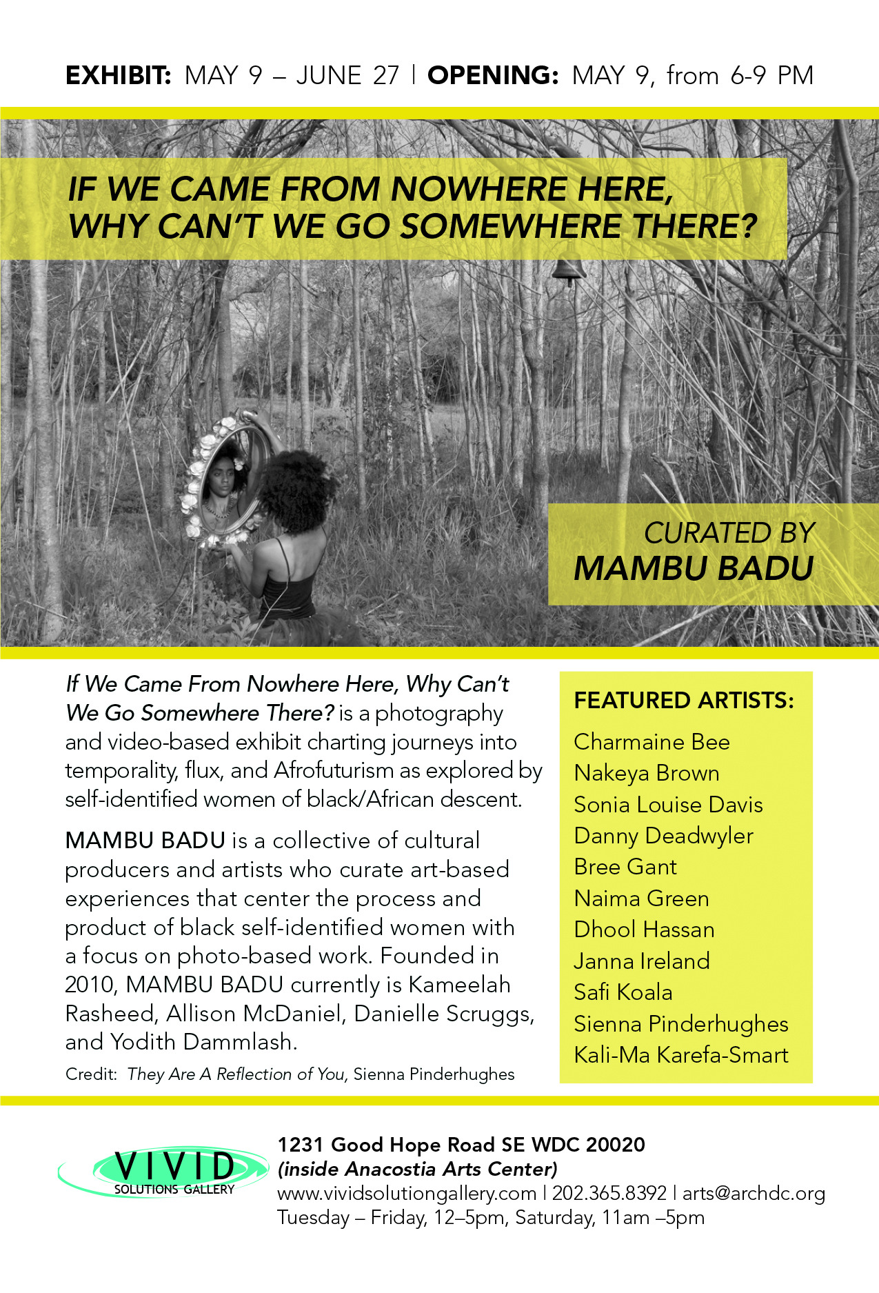 """mambubadu:  Our first show opens this Friday in Washington, DC! ### """"If We Came From Nowhere Here, Why Can't We Go Somewhere There?"""" is a photography and video-based exhibit charting journeys into temporality, flux, and Afrofuturism as explored by self-identified women of Black/African descent. Show will feature works by the following: Naima Green, Dhool Hassan, Danny Deadwyler, Sienna Pinderhughes, Janna Ireland, Charmaine Bee, Bree Gant, Nakeya Brown, Kali-Ma Nazarene, Sonia Louise Davis & Ivan Forde MAMBU BADU 