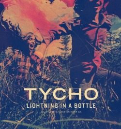 Tycho x Lightning in a Bottle Lake Skinner, CA July 2013