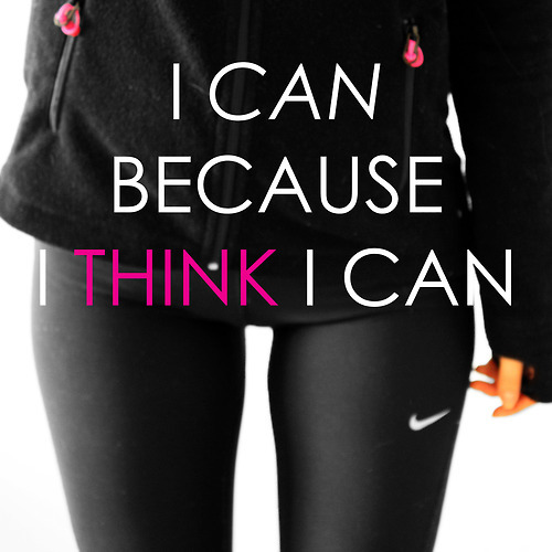 positiveselftalk:  I can because I think I can…