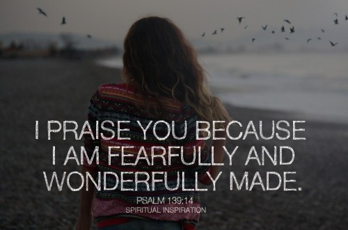 """I praise you because I am fearfully and wonderfully made; your works are wonderful, I know that full well."" (Psalm 139:14, NIV)  ""I'm God's masterpiece. I'm wonderfully made. I'm talented. I'm original. God has given me everything that I need."" That's what David was saying in Psalm 139. He praised God for making him in an amazing way and declared that what God had done was wonderful. Is that how you started your day?  Most people think they are being humble by putting themselves down. They say, ""Oh, I'm not that talented. It was no big deal."" But really, we should be bold like David and say, ""I'm amazing. I'm a masterpiece. God made me and He doesn't make junk! I am equipped, I am empowered, and I am amazing!""  Today, make the decision to stop putting yourself down; stop focusing on your flaws and comparing yourself to others. Your Creator says ""you are a masterpiece."" It's time to get in agreement with God and realize how much He loves you. It's time to realize how special you are. Make the shift by changing your words and start by saying what David said!"