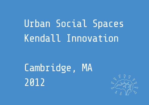 Urban Social Spaces in Cambridge, MAKendall Innovation This map provides a new way to collect data about where people typically congregate, what types of interactions they have in a given space, and where ideas are generated. Knowing the role of space in interaction can guide future design to encourage productivity. Kendall Innovation is a group of urban planners, architects and researchers. We are studying where people connect in cities and how cities might foster social connections (and potentially collaboration and innovation). Right now, we're focusing on the Kendall Square area in Cambridge, MA. http://urbansocial.shareabouts.org/page/about
