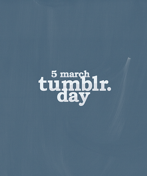 "snaping:  Tumblr Day What is? The 5th March everyone will draw or have a ""t"" on a place where everyone can see it (hands, face, t-shirts or everything you prefer) and when we will go out if anyone see it we will hug eachother and interchange our urls, so after if we want we can keep being in touch. Who can do it? Everyone that have a Tumblr. Yes even hipsters, porn and anything else blog.  Why the 5th March? I don't know an anon said it but i think it's a good date. So reblog this guys and let's make it happens!"