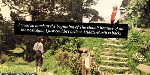 lotrconfessions:  I cried so much at the beginning of The Hobbit because of all the nostalgia, I just couldn't believe Middle-Earth is back!    This. Me. So. Much.  ;)