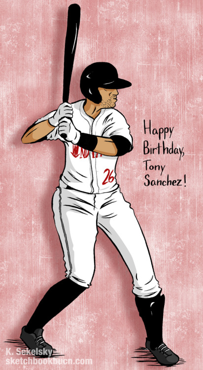 BONUS PROSPECT SKETCH: Happy birthday to Mr. Tony Sanchez!