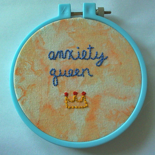 fuckyeahembroidery:  Submitted by oceanicka  Anxiety Queen by Annick Knacks.  Well, I love this.