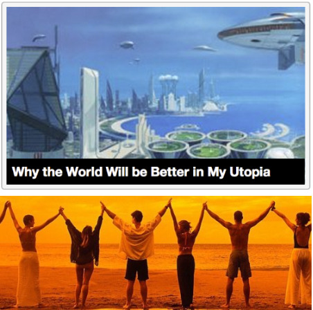 Why the World Will be Better in My Utopia In my utopia, sharks will be classified as fish. This is not different from the current society in which I live, but I'm just saying I don't plan to change it.