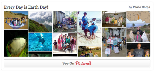 We've joined Pinterest! Our first board is in honor of Earth Day. Check it out and give us a follow here http://pinterest.com/peacecorps