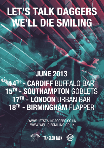 flyingchristoph:  Booked a tour for my mates in We'll Die Smiling with Lets Talk Daggers. This tour should be fun, can't wait !