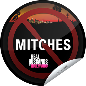 I just unlocked the RHOH: No Mitches sticker on GetGlue                      1678 others have also unlocked the RHOH: No Mitches sticker on GetGlue.com                  Congratulations on successfully staying Mitch Free for 5 episodes of Real Husbands of Hollywood! Share this one proudly.  It's from our friends at BET.