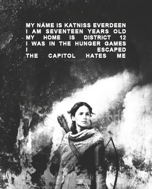 peetabreadark:  My name is Katniss Everdeen..