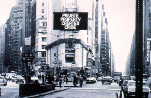blech:  Jenny Holzer, 'Private Property Created Crime',  1985. Times Square, New York.