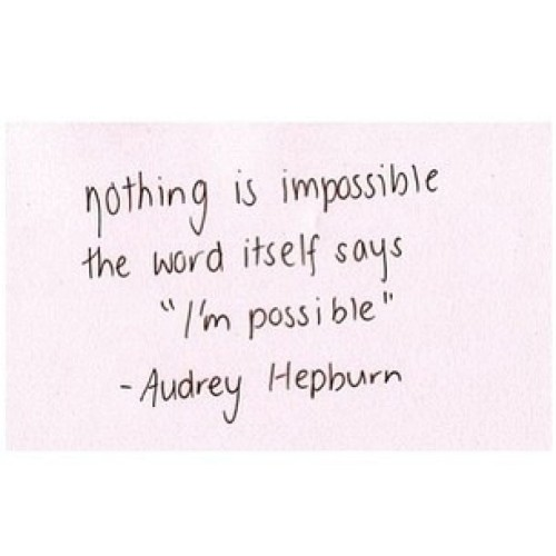 I'm Possible ✌ #possible #youcandoit #weheartit #inspo #word #quote #inspiration #tumblr #quoteoftheday #instaquote #audreyhepburn #true 🎀