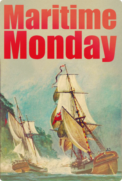 "Maritime Monday for February 3rd, 2013:""You, Sir… have debauched my sloth"""