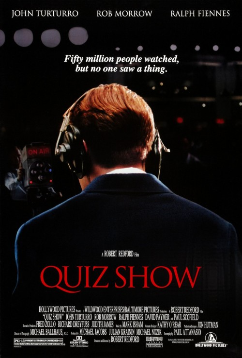 Quiz Show (1994) This was good. Very much Oscar bait, but still. It's based on an interesting true story. I enjoyed watching stuff about the early days of television, and the power (perceived or real) it had. All the performances were good. Yeah, it was a little by-the-numbers, but I liked it. Also, Martin Scorsese's cameo was odd. But cool, I suppose.